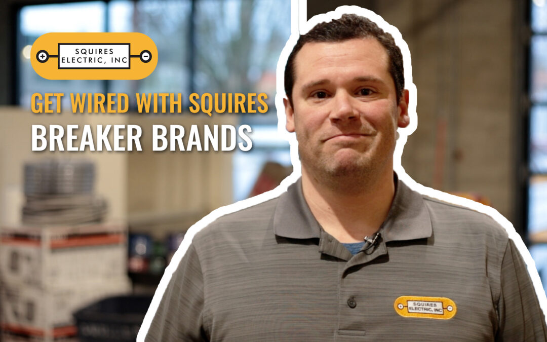Get Wired: Breaker Brands