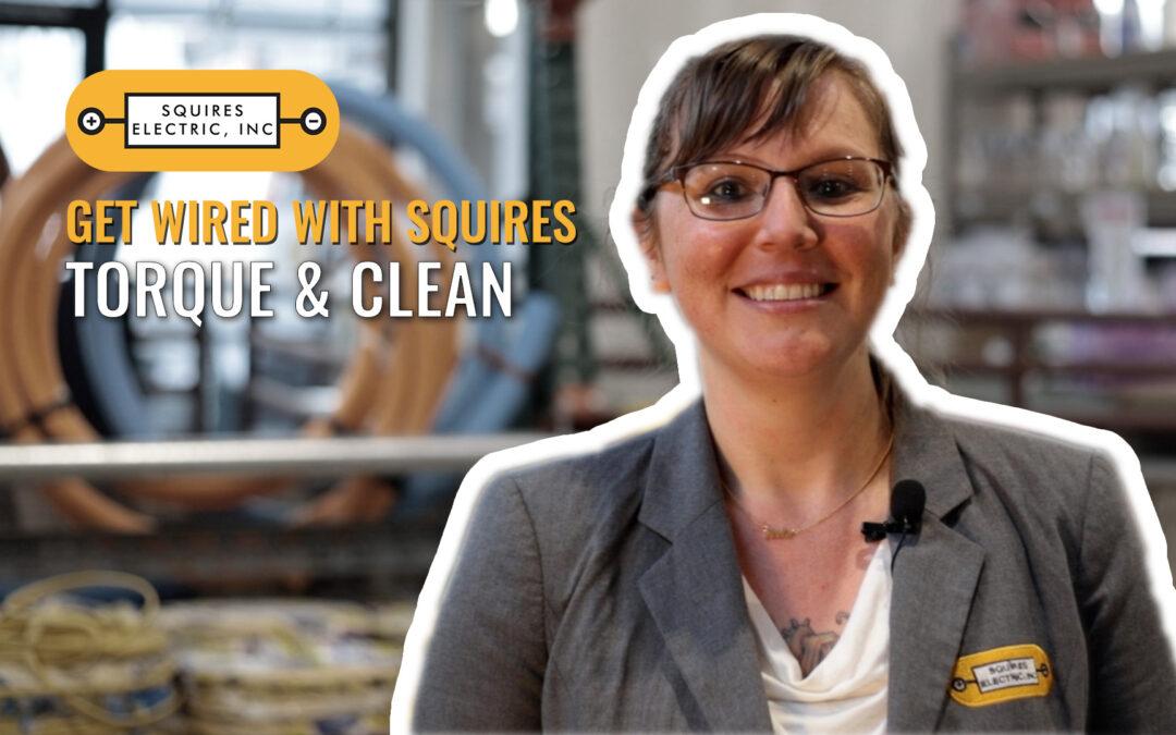 Get Wired: Torque & Clean